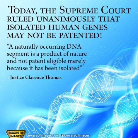 Justice Clarence Thomas Today The Supreme Court Ruled Unanimously That Isolated Human Genes May Not Be Patented