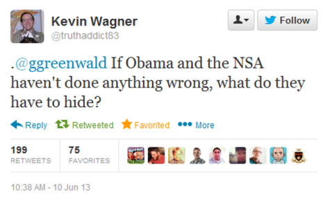 Kevin Wagner If Obama And The NSA Haven't Done Anything Wrong What Do They Have To Hide