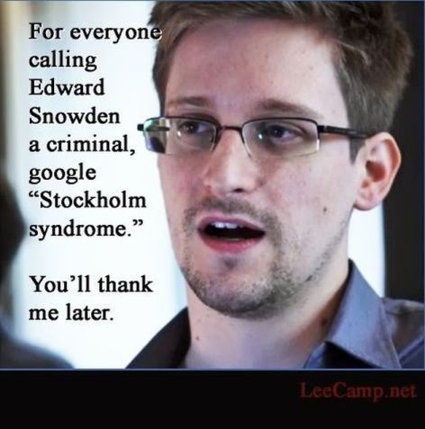 Lee Camp For Everyone Calling Edward Snowden A Criminal Google Stockholm Syndrome You'll Thank Me Later