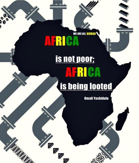 Omali Yeshidela We Are All Human Africa Is Not Poor Africa Is Being Looted