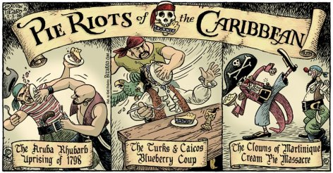 Pie Riots Of The Caribbean Aruba Rhubarb Uprising Turks Caicos Blueberry Coup Clowns Martinique Cream Pie Massacre