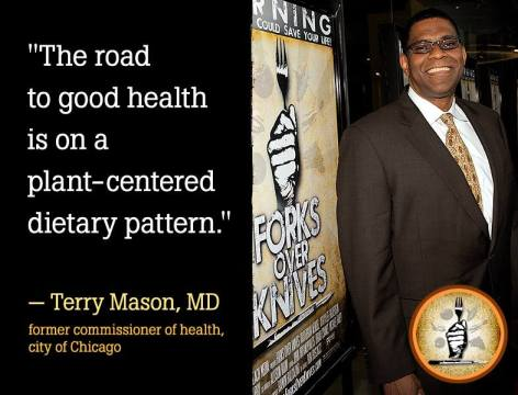 Terry Mason, MD Former Commissioner Of Health City Of Chicago The Road To Good Health Is On A Plant Centered Dietary Pattern
