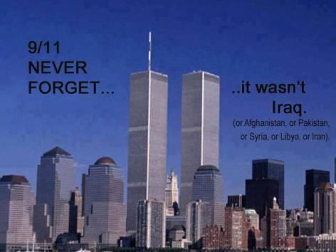 9-11 Never Forget It Wasn't Iraq, Afghanistan, Pakistan, Syria, Libya, Iran