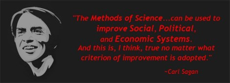 Carl Sagan The Methods Of Science Can Be Used To Improve Social Political And Economic Systems