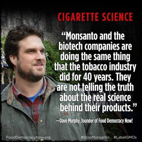 Dave Murphy Monsanto And The Biotech Companies