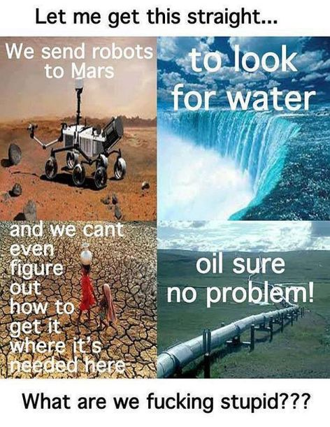 Let Me Get This Straight We Send Robots To Mars To Look For Water