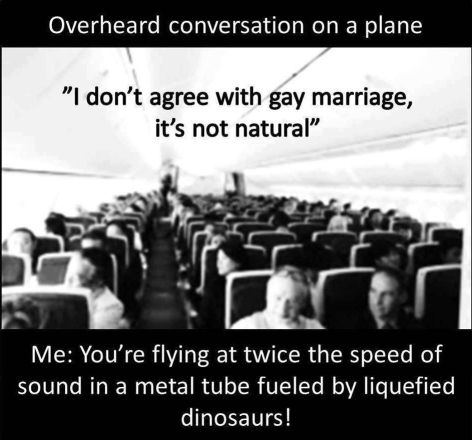 Overheard Conversation On A Plane I Don't Agree With Gay Marriage It's Not Natural