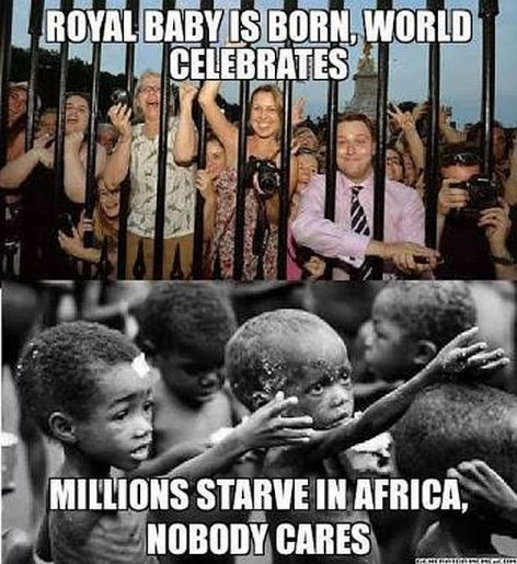 Royal Baby Is Born World Celebrates Millions Starve In Africa Nobody Cares
