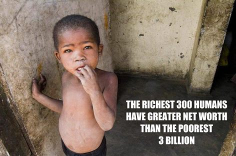 The Richest 300 Humans Have Greater Net Worth Than The Poorest 3 Billion