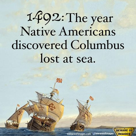 1492 The Year Native Americans Discovered Columbus Lost At Sea