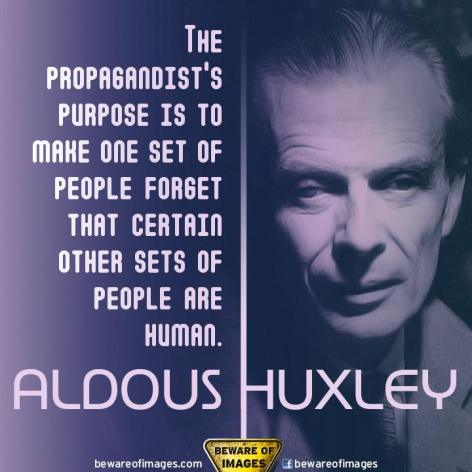 Aldous Huxley The Propagandist's Purpose