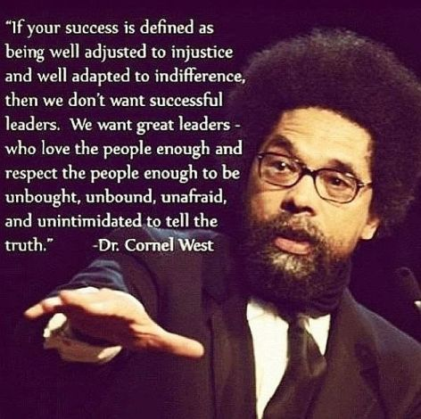 Dr Cornel West If Your Success Is Defined