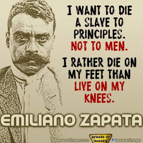 Emiliano Zapata I Want To Die A Slave