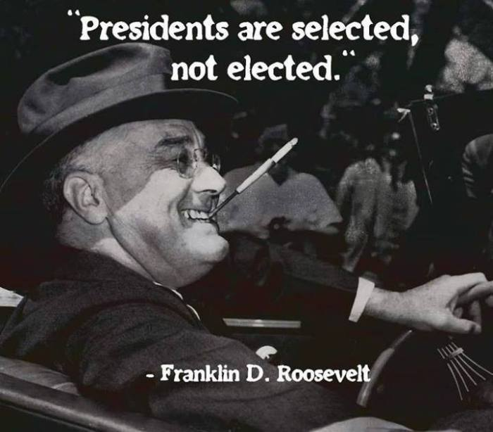 Franklin D Roosevelt Presidents Are Selected Not Elected