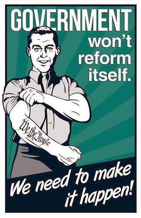 Government Won't Reform Itself We The People Need To Make It Happen