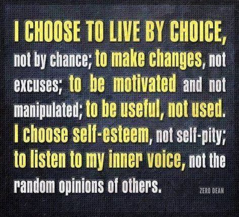 I Choose To Live By Choice Not By