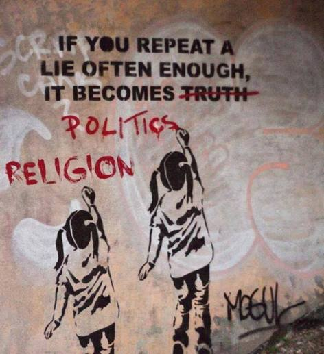 If You Repeat A Lie Often Enough It Becomes Truth Politics Religion