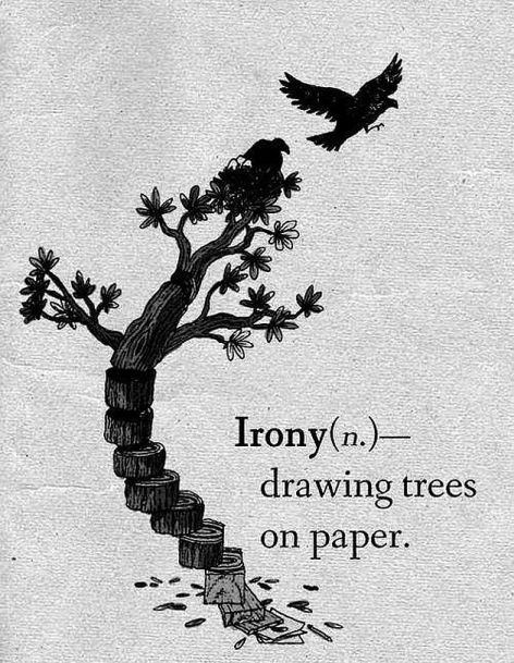 Irony Drawing Trees On Paper