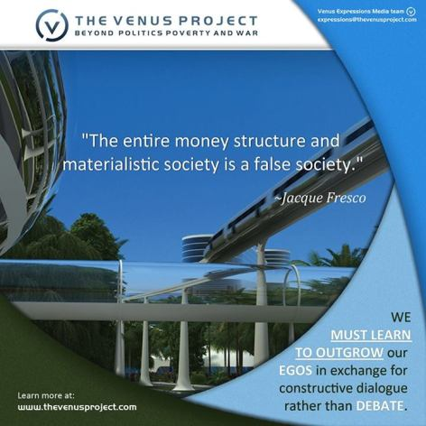 Jacque Fresco The Entire Money Structure And Materialistic Society Is A False Society