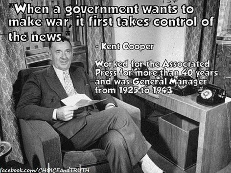 Kent Cooper When A Government Wants To Make War It First Takes Control Of The News