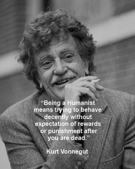 Kurt Vonnegut Being A Humanist Means