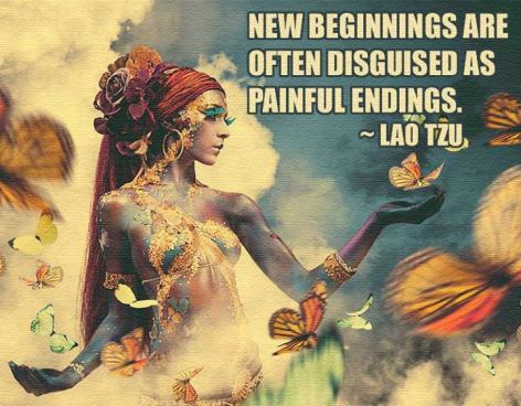 Lao Tzu New Beginnings Are Often Disquised As Painful Endings