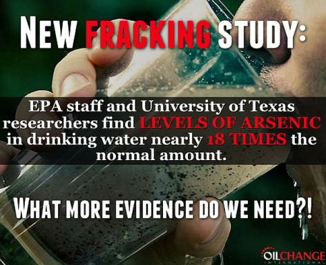 New Fracking Study EPA Staff And University Of Texas Researchers Find Levels Of Arsenic In Drinking Water Nearly 18 Times The Normal Amount What More Evidence Do We Need