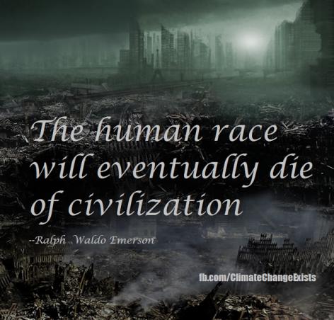Ralph Waldo Emerson The Human Race Will Eventually Die Of Civilization