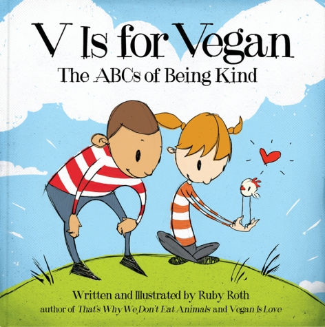 V Is For Vegan The ABCs Of Being Kind