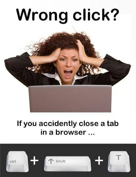 Wrong Click If You Accidently Close A Tab In A Browser