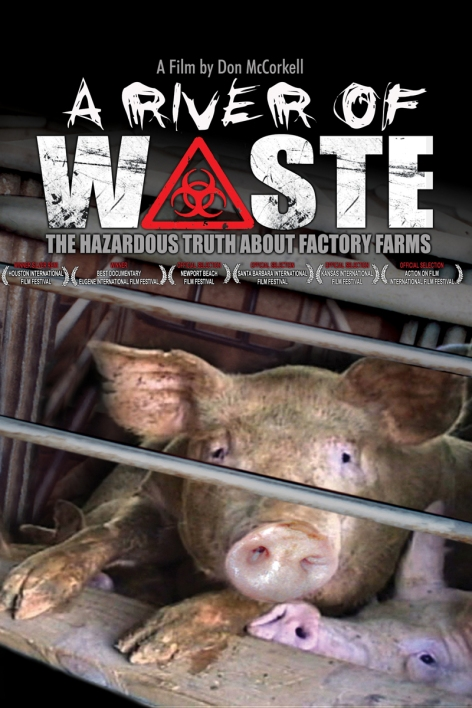 A River Of Waste - The Hazardous Truth About Factory Farms