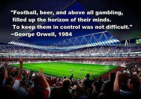 George Orwell Football, Beer, And Above All Gambling