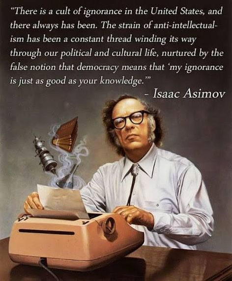 Isaac Asimov There Is A Cult Of Ignorance