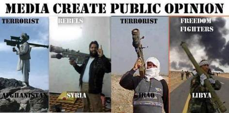 Media Create Public Opinion Terrorist, Rebels, Freedom Fighters