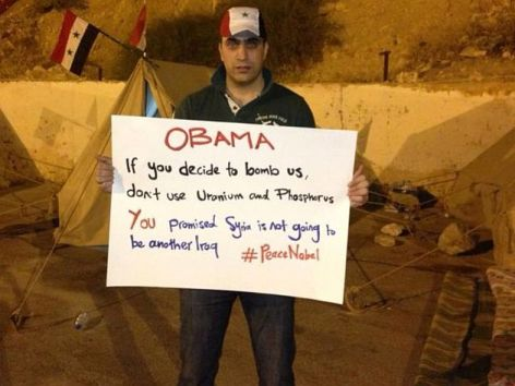 Obama If You Decide To Bomb Us Don't Use Uranium And Phoshorus You Promised Syria Is Not Going To Be Another Iraq