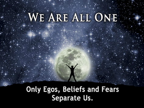 We Are All One Only Egos, Beliefs And Fears Separate Us