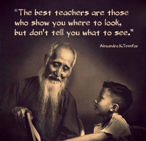 Alexandra K. Trenfor The Best Teachers Are Those Who Show You Where To Look But Don't Tell You What To See