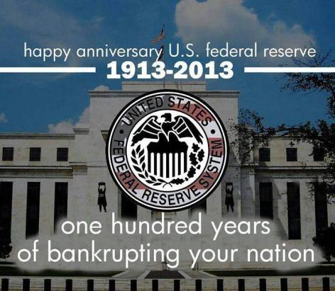 Happy Anniversary US Federal Reserve 1913-2013