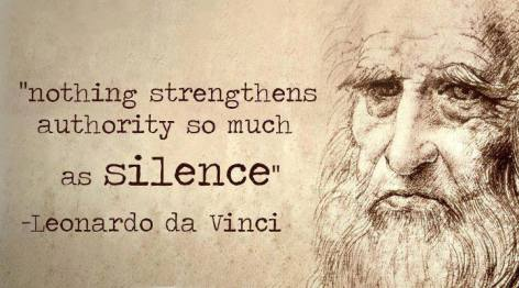 Leonardo da Vinci Nothing Strengthens Authority So Much As Silence