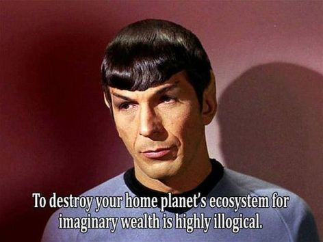 Spock To Destroy Your Home Planet's Ecosystem For Imaginary Wealth Is Highly Illogical