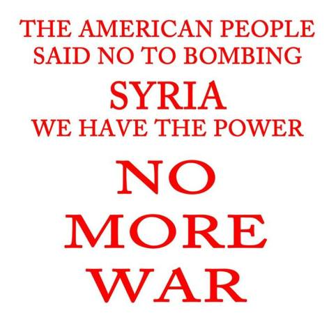 The American People Said No To Bombing Syria We Have The Power No More War