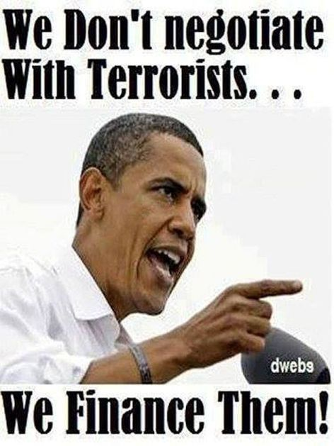 We Don't Negotiate With Terrorists We Finance Them