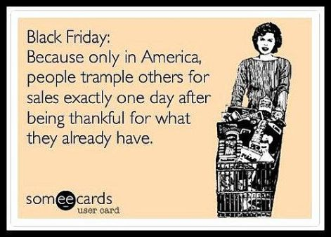 Black Friday because only in America