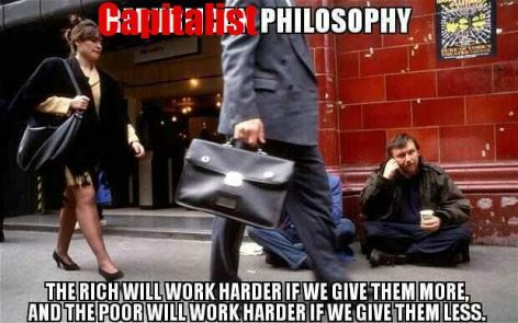 Capitalist philosophy the rich will