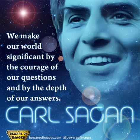 Carl Sagan We Make Our World Significant