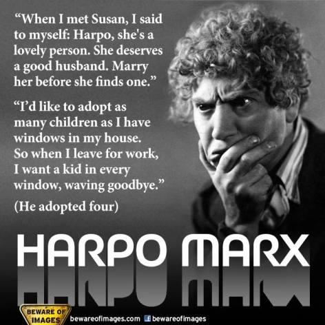 Harpo Marx when I met Susan I said