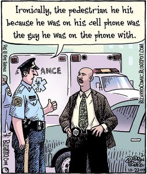 Ironically The Pedestrian He Hit Because He Was On His Cell Phone Was The Guy He Was On The Phone With