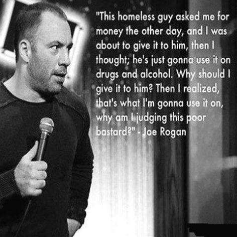 Joe Rogan this homeless guy asked