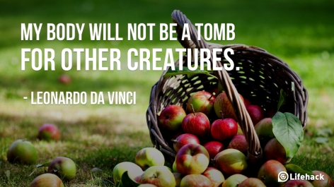 Leonardo da Vinci My Body Will Not Be A Tomb For Other Creatures
