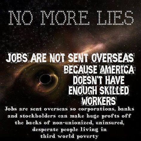 No More Lies Jobs Are Not Sent Overseas